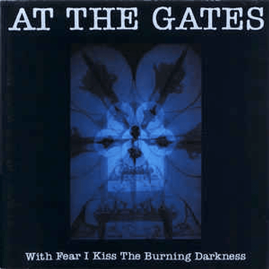 At The Gates – With Fear I Kiss The Burning Darkness CD