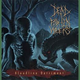 Dead For Ten Weeks – Bloodline Detriment CD