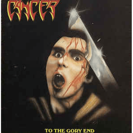 Cancer  – To The Gory End CD