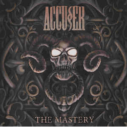 Accuser – The Mastery CD