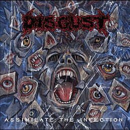 Disgust  – Assimilate The Infection CD
