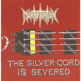 Mortification – The Silver Cord Is Severed 2CDS,Dig