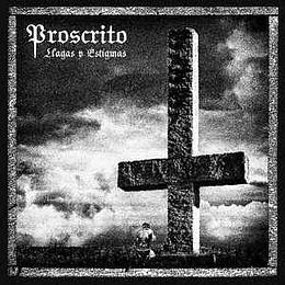 Proscrito – Llagas y Estigmas CD