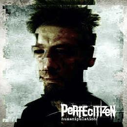 Perfecitizen – Humanipulation CD