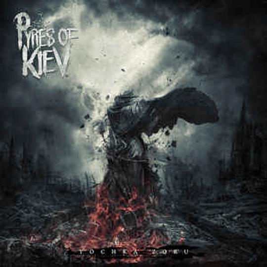 Pyres Of Kiev – Tochka Zoru MCD R