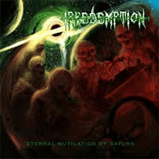 Irredemption - Eternal Mutilatio... CD