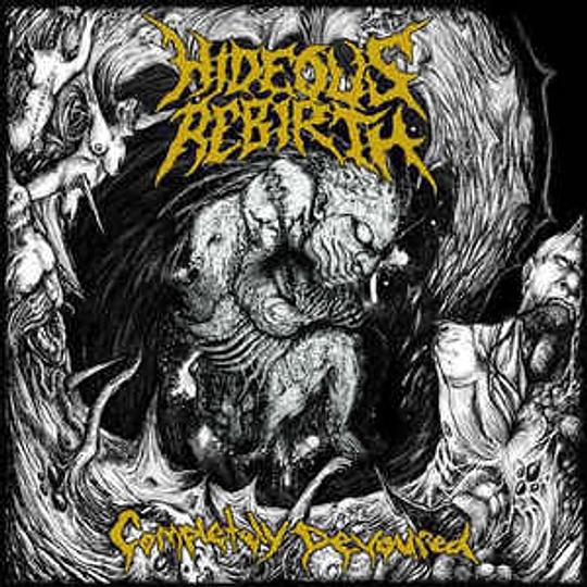 Hideous Rebirth – Completely Devoured MCD,Dig