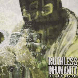Ruthless Inhumanity – The Act Of Demigod MCD