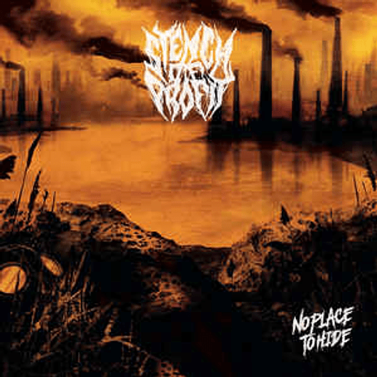 Stench Of Profit – No Place To Hide CD