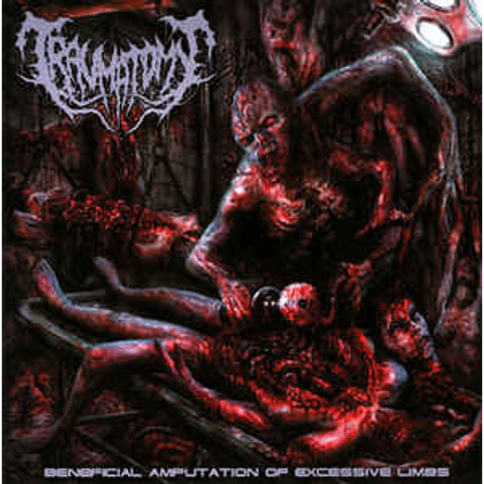 Traumatomy – Beneficial Amputation Of Excessive Limbs CD