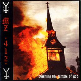 Mz.412 – Burning The Temple Of God CD