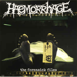 Haemorrhage – The Forensick Files LP