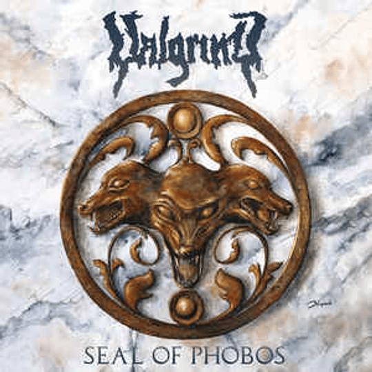 Valgrind – Seal Of Phobos MCD
