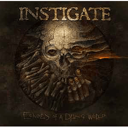 Instigate – Echoes of a Dying World