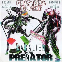 Fractura De Pene – Cagalien vs Preñator CD