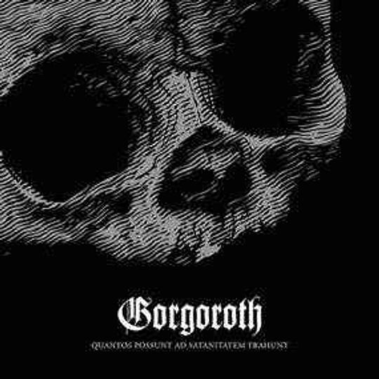 Gorgoroth – Quantos Possunt Ad Satanitatem Trahunt CD,Dig