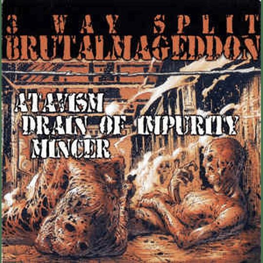 Atavism / Drain Of Impurity / Mincer – 3 Way Split Brutalmageddon CD