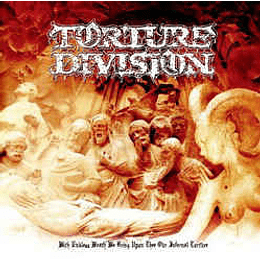 Torture Division – With Endless Wrath We Bring Upon Thee Our Infernal CD