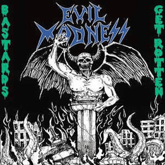 Evil Madness  – Bastards Get Rotten CD