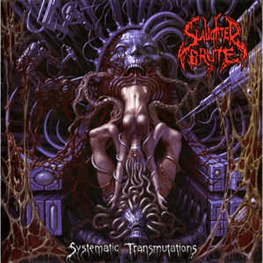 Slaughter Brute – Systematic Transmutations CD
