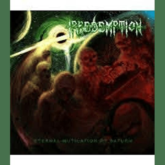 Irredemtion- Eternal mutilation...LP