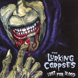 The Lurking Corpses – Lust For Blood CD