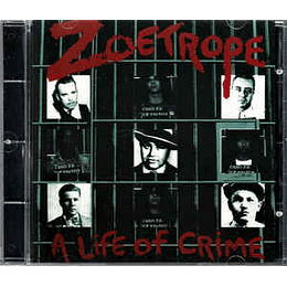 Zoetrope – A Life Of Crime CD