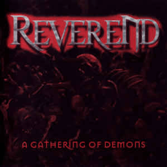 Reverend  – A Gathering Of Demons CD