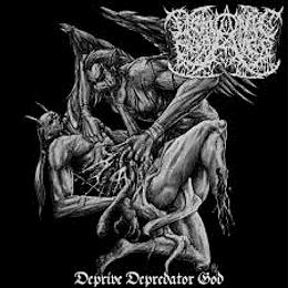 Demonic Cadaver – Deprive Depredator God MCDR