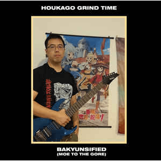 Houkago Grind Time – Bakyunsified (Moe To The Gore) LP
