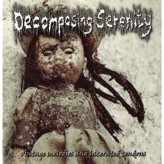 Decomposing Serenity – Vintage Melodies And Lacerated Tendons CD