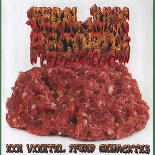 Casa Blanca Detonation / Gatling / Fehlgeburt  / Diarrhoea  / Krumperpfropf – Ein Viertel Pfund Gehacktes CD