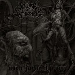 Whore Of Bethlehem – Upon Judas' Throne CD