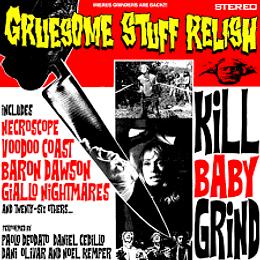 GRUESOME STUFF - RELISH KILL BABY GRIND CD