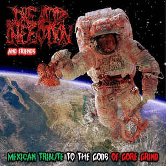 Various – Dead Infection & Friends (Mexican Tribute To The Gods Of Gore Grind) CD