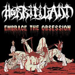 Horripilant – Embrace The Obsession MCD