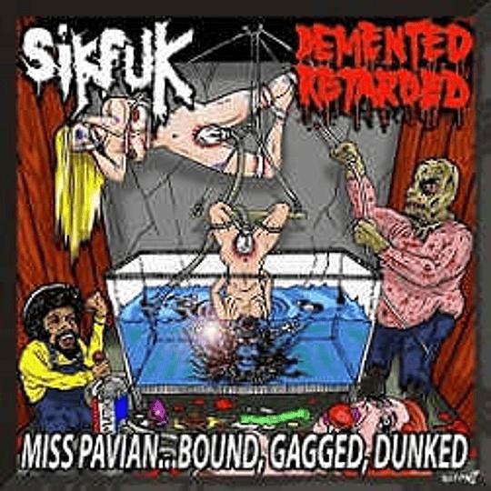 Sikfuk / Demented Retarded – Miss Pavian ... Bound, Gagged, Dunked CD