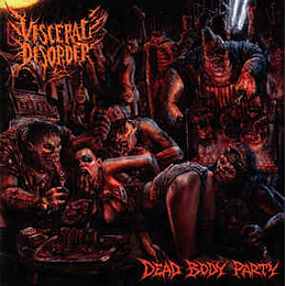 Visceral Disorder – Dead Body Party CD