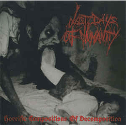 Last Days Of Humanity – Horrific Compositions Of Decomposition LP