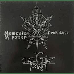 Celtic Frost – Nemesis Of Power / Prototype CD