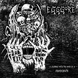 Egggore – A Journey Into The Mind Of A Psychopath CD
