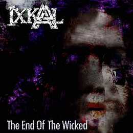 Ixkal – The End of the Wicked CD