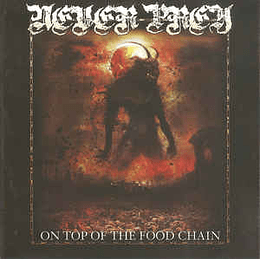 Never Prey – On The Top Of The Food Chain CDPROCDR