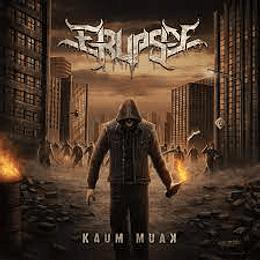 Erupsy- Kaum Muak  CD