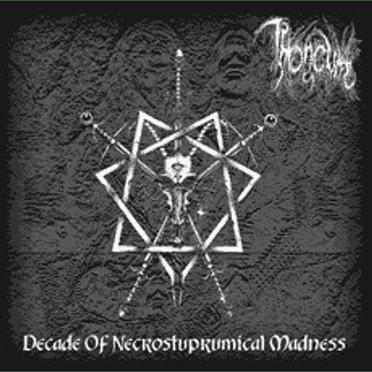 Throneum – Decade Of Necrostuprumical Madness DIGCD