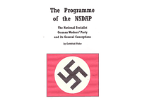 The Programme of the NSDAP: The National Socialist German Workers' Party and its General Conceptions by Gottfried Feder