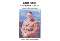 Adolf Hitler: A Short Sketch of His Life by Philipp Bouhler