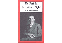 My Part in Germany's Fight by Dr. Joseph Goebbels