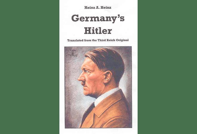 Germany's Hitler by Heinz A. Heinz