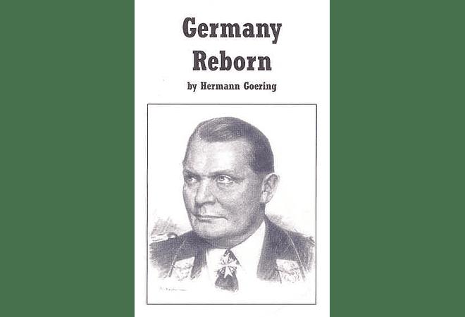 Germany Reborn by Hermann Goering